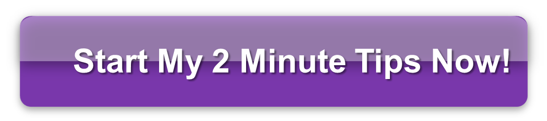 2 Minute Tips!